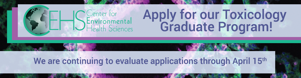 Apply for our Toxicology Graduate Program! We are continuing to evaluate applications through April 15th