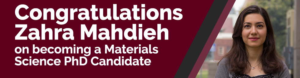 Congratulations Zahra Mahdieh on Becoming a Materials Science PhD Candidate