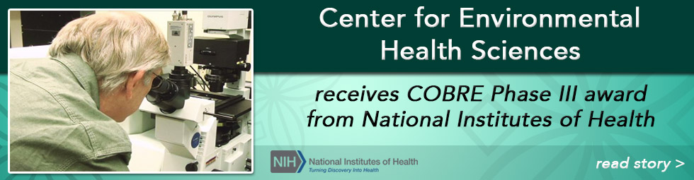 Center for Environmental Health Sciences receives COBRE Phase III NIH Grant